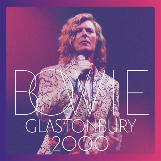 Bowie, David: Glastonbury 2000 (3xVinyl)