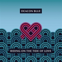 Deacon Blue: Riding On The Tide Of Love (CD)