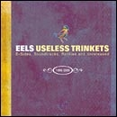 Eels: Useless Trinkets - B Sides, Soundtracks, Rarieties & Unreleased 1996-2006