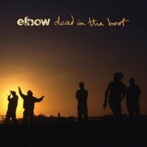 Elbow: Dead In The Boot