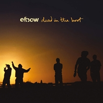 Elbow: Dead in the Boot (Vinyl)