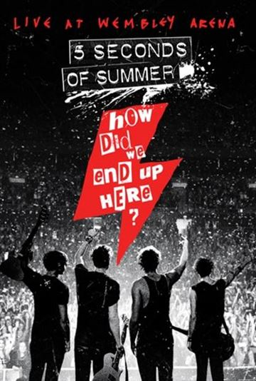 5 Seconds of Summer: How Did We End Up Here – Live at Wembley Arena (DVD)