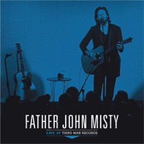 Father John Misty: Live At Third Man Records (Vinyl)