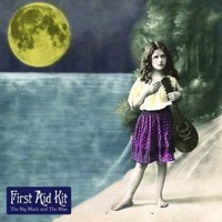First Aid Kit: The Big Black & The Blue