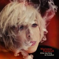 Faithfull, Marianne: Give My Love To London