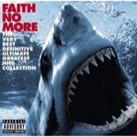 Faith No More: The Very Best Definitive Ultimate Greatest Hits Collection