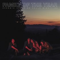 Family of the Year: Goodbye Sunshine, Hello Night (CD)