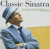 Sinatra, Frank: Classic Sinatra - His Great Performances 1953-1960 (CD)