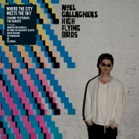 Noel Gallagher's High Flying Birds: Where the City Meets the Sky - Chasing Yesterday Remixed (2xVinyl/CD)