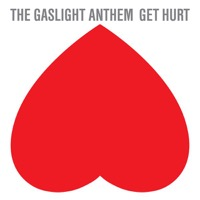 Gaslight Anthem, The: Get Hurt