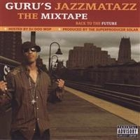 Guru's Jazzmatazz - The Mixtape - Back to The Future