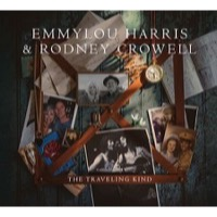 Harris, Emmylou & Rodney Crowell: The Traveling Kind