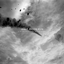 Half Moon Run: A Blemish In The Great Light (CD)