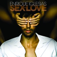 Iglesias, Enrique: Sex And Love