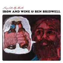Iron & Wine And Ben Bridwell: Sing Into My Mouth (Vinyl)