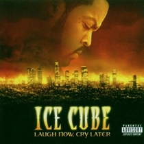 Ice Cube: Laugh Now Cry Later (CD)