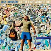 Johnson, Jack: All the Light Above It Too (Vinyl)