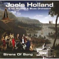 Jools Holland & His Rythm & Blues Orchestra: Sirens Of Song