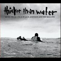 Johnson, Jack: Thicker Than Water (Soundtrack)