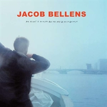 Bellens, Jacob: My Heart Is Hungry And The Days Go By So Quickly (Vinyl)