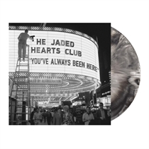 Jaded Hearts Club, The: You've Always Been Here (Vinyl)