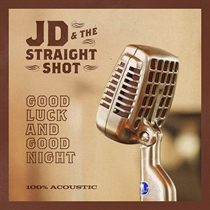 JD & The Straight Shot: Good Luck And Good Night (Vinyl)
