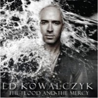 Kowalczyk, Ed: The Flood And The Mercy + The Garden EP