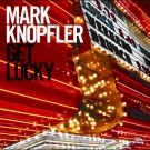Knopfler, Mark: Get Lucky