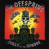 Offspring, The: Ixnay On The Hombre