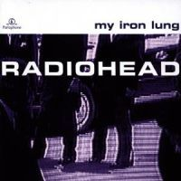 RADIOHEAD: MY IRON LUNG