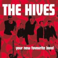 Hives, The: Your New Favourite Band