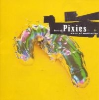 Pixies: Best Of Pixies : Wave Of Mutilation