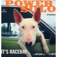 Powersolo: IT'S RACEDAY...AND YOUR PUSSY IS GUT!!! (Vinyl)