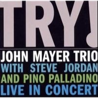 Mayer, John Trio: Try! John Mayer Trio