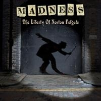 Madness: Liberty Of Norton Folgate