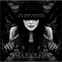 Dead Weather: Horehound