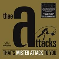 Thee Attacks: That's Mister Attack To You (Vinyl)