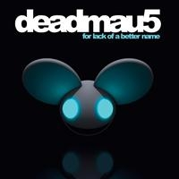 DeadMau5: For Lack Of A Better Name