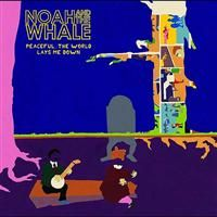 Noah & The Whale: Peacefull, the World Lays Me Down