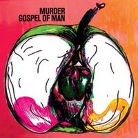 Murder: Gospel Of Man