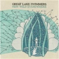 Great Lake Swimmers: New Wild Everywhere (Vinyl)