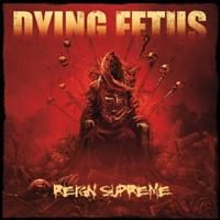 Dying Fetus: Reign Supreme (CD)