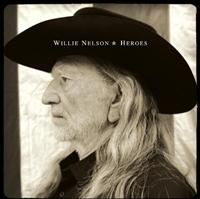 Nelson, Willie: Heroes