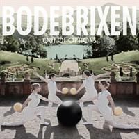 Bodebrixen: Out Of Options