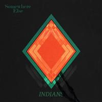 Indians: Somewhere Else (Vinyl)