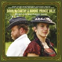 Bonnie Prince Billy & Dawn McCarthy: What The Brothers Sang (Vinyl)