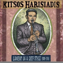 Harisiadis, Kitsos: Lament in a Deep Style 1929-1931 (CD)