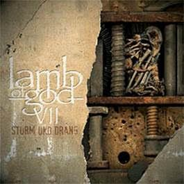 Lamb Of God: VII - Sturm Und Drang