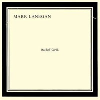 Lanegan, Mark: Imitations