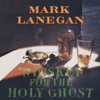 Lanegan, Mark: Whiskey For The Holy Ghost (2xVinyl)